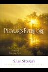 Pleasures Evermore by Sam Storms