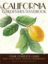 California Gardener's Handbook: All You Need to Know to Plan, Plant & Maintain a California Garden