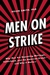 Men on Strike Why Men Are Boycotting Marriage, Fatherhood, and the American Dream - and Why It Matters by Helen Smith
