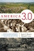 America 3.0: The Little-Known Roots and Hopeful Future of American Prosperity, Freedom, and Family Life
