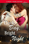 Dark Day, Bright Night
