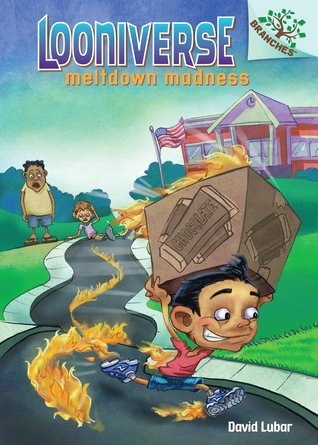 Meltdown Madness (Looniverse, #2)