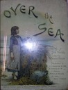 Over the Sea: Stories of Two Worlds