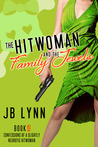 The Hitwoman and the Family Jewels (Confessions of a Slightly Neurotic Hitwoman, #4)