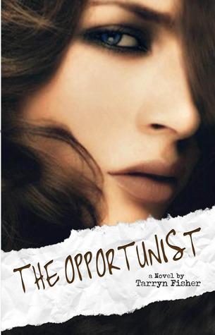 Tarryn Fisher – The Opportunist