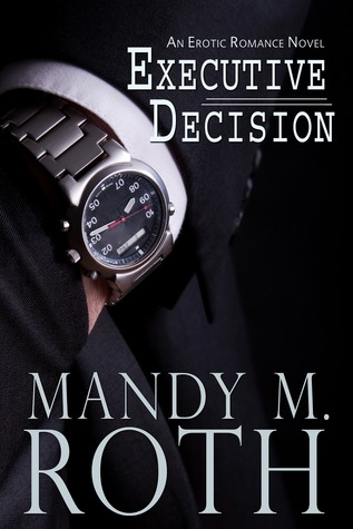Executive Decision by Mandy M. Roth