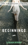 Beginnings (The Trifectus Series, #1)