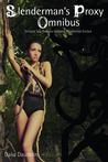 Slenderman's Proxy Omnibus by Dalia Daudelin