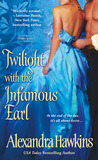 Twilight with the Infamous Earl by Alexandra Hawkins