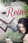 Breaking the Reins by Juliana Haygert