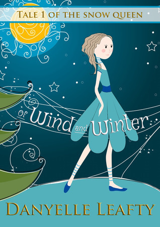 Of Wind and Winter (Tales of the Snow Queen, #1)