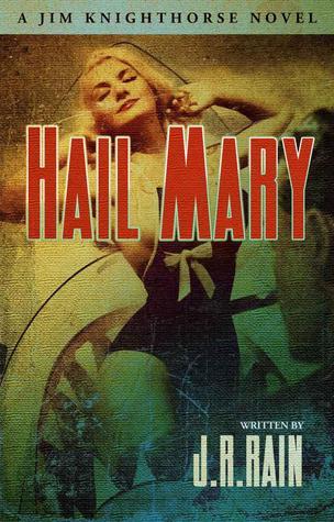 Hail Mary (Jim Knighthorse series, #3)