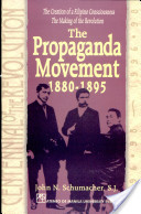 The Propaganda Movement, 1880-1895: The Creation of a Filipino Consciousness, The Making of a Revolution
