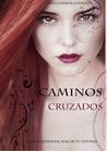 Caminos cruzados by Paula Ramos González