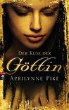 Der Kuss der Göttin by Aprilynne Pike