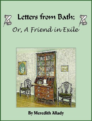 Letters from Bath; Or, a Friend in Exile (The Meriweather Chronicles #0.5)