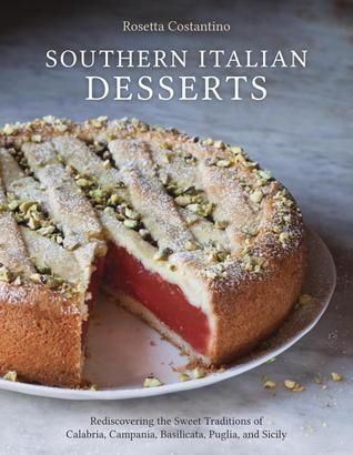 Southern Italian Desserts by Rosetta Costantino