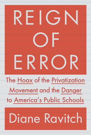 Reign of error the hoax of the privatization movement and the 17262199 fandeluxe Image collections