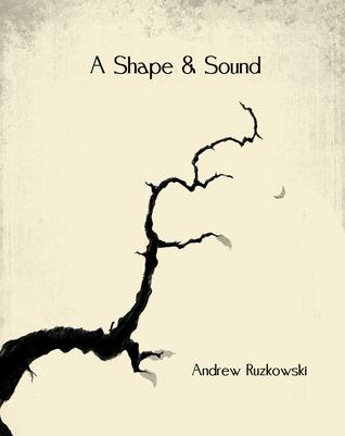 Ebook A Shape & Sound by Andrew Ruzkowski DOC!