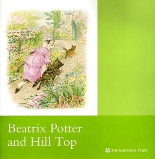Beatrix Potter And Hill Top:An illustrated souvenir: Cumbria