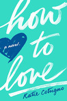 How to Love by Katie Cotugno