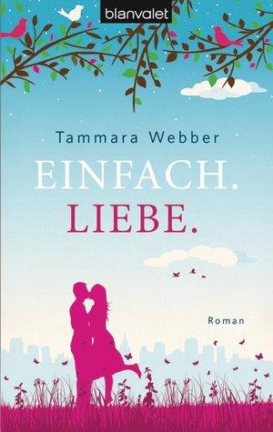 Einfach. Liebe. by Tammara Webber