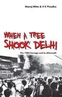 When a Tree Shook Delhi: The 1984 Carnage and its Aftermath