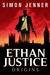 Ethan Justice: Origins (Eth...