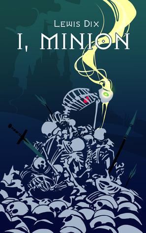 I, Minion (The Minion Chronicles, #1)
