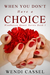 When You Don't Have a Choice by Wendi Cassel