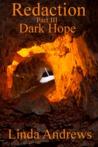 Redaction: Dark Hope (Redaction, #3)