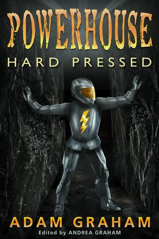 Powerhouse: Hard Pressed (Adventures Of Powerhouse, #3)