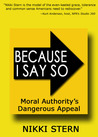 Because I Say So: Moral Authority's Dangerous Appeal