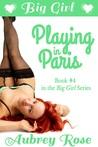 Big Girl Playing in Paris (Big Girl, #4)