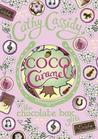 Coco Caramel (Chocolate Box Girls, #4)