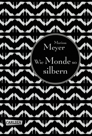 Wie Monde so silbern (The Lunar Chronicles, #1)