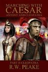 Marching with Caesar: Anthony and Cleopatra: Part II - Cleopatra (Marching with Caesar, #5)