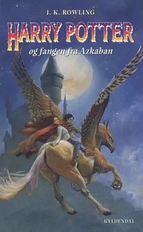 Harry Potter og Fangen fra Azkaban by J.K. Rowling