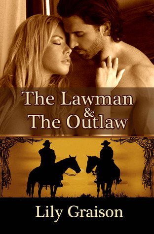 The Lawman & The Outlaw (Willow Creek, #1-2)