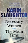 Necessary Women and The Mean Time by Karin Slaughter