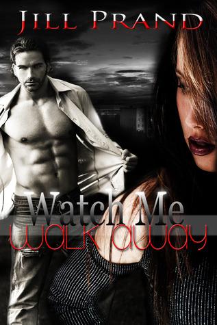 Watch Me Walk Away (Walking, #1)