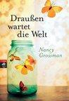 Draußen wartet die Welt by Nancy Grossman