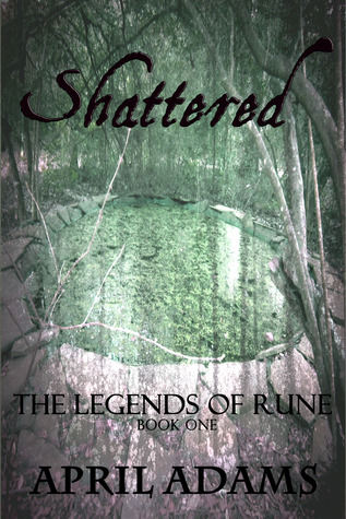 Get PDF Shattered (The Legends of Rune Book 1)