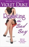 Resisting the Bad Boy - Nice Girl to Love, Vol 1 (Can't Resist, #1)