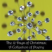 The 12 Days of Christmas: A Collection of Poetry