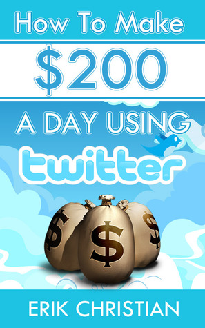 How To Make Two Hundred A Day Using Twitter