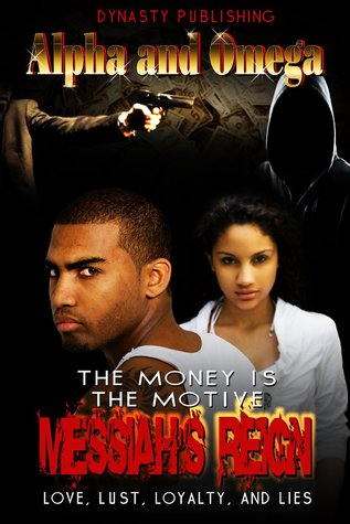 The Money Is The Motive Messiah's Reign