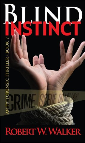 Blind Instinct by Robert W. Walker