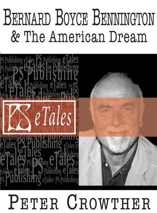 Bernard Boyce Bennington & The American Dream