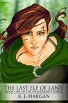 The Last Elf of Lanis (Wealdland Stories, #1)